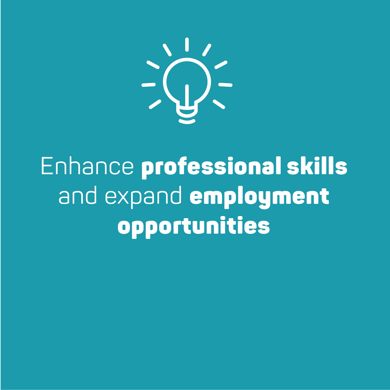 enhance professional skills and expand employment opportunities